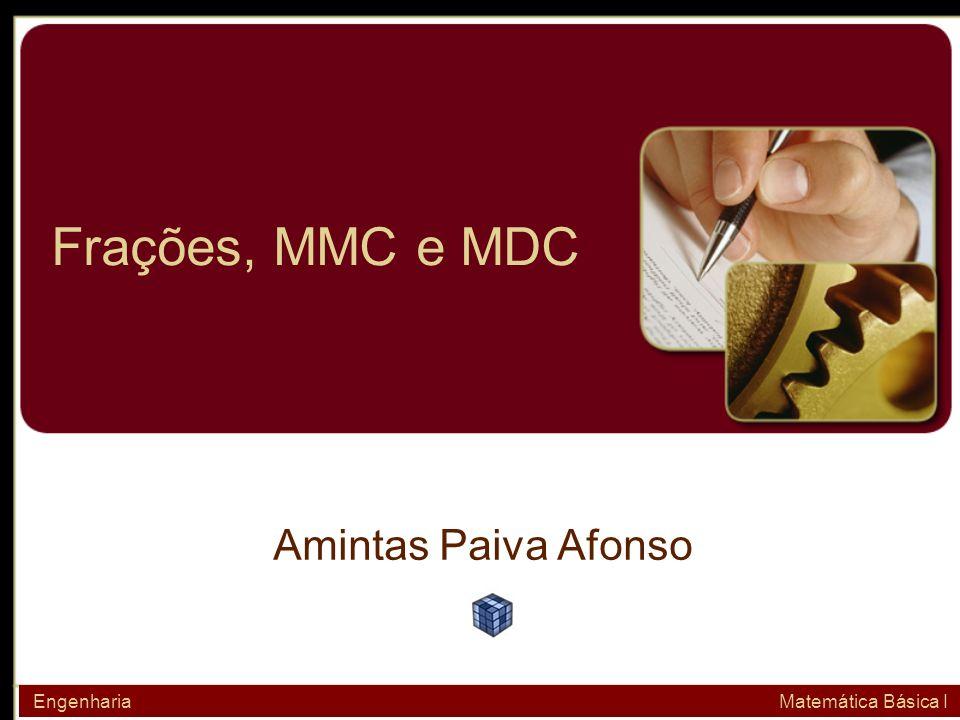 Frações, MMC e MDC Amintas Paiva Afonso.