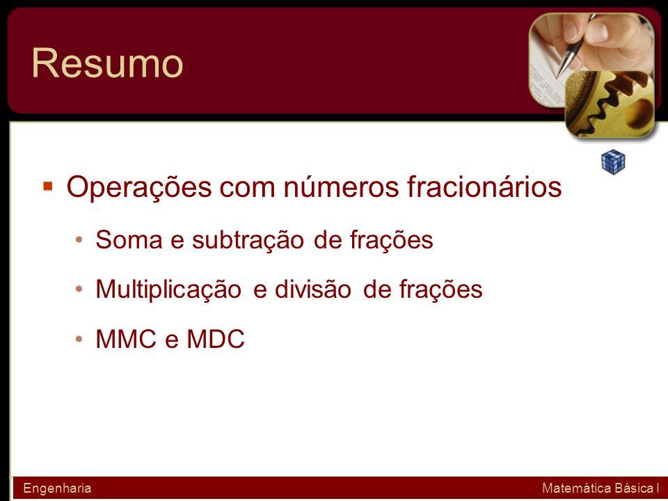 Resumo Operações com números fracionários Soma e subtração de frações