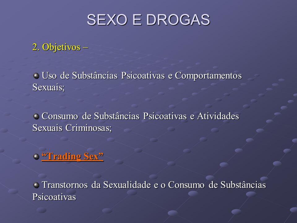 SEXO E DROGAS 2. Objetivos –
