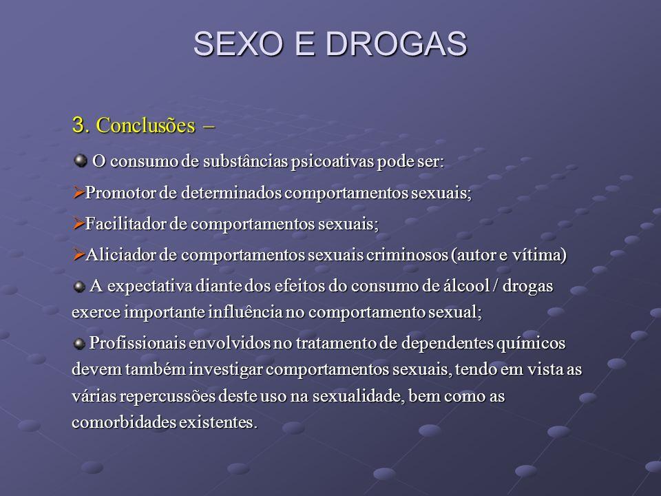 SEXO E DROGAS 3. Conclusões –