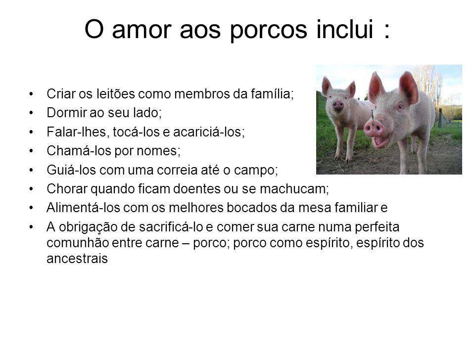 O amor aos porcos inclui :