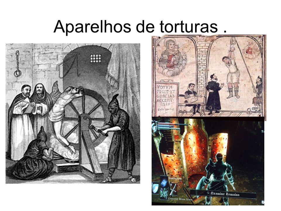 Aparelhos de torturas .