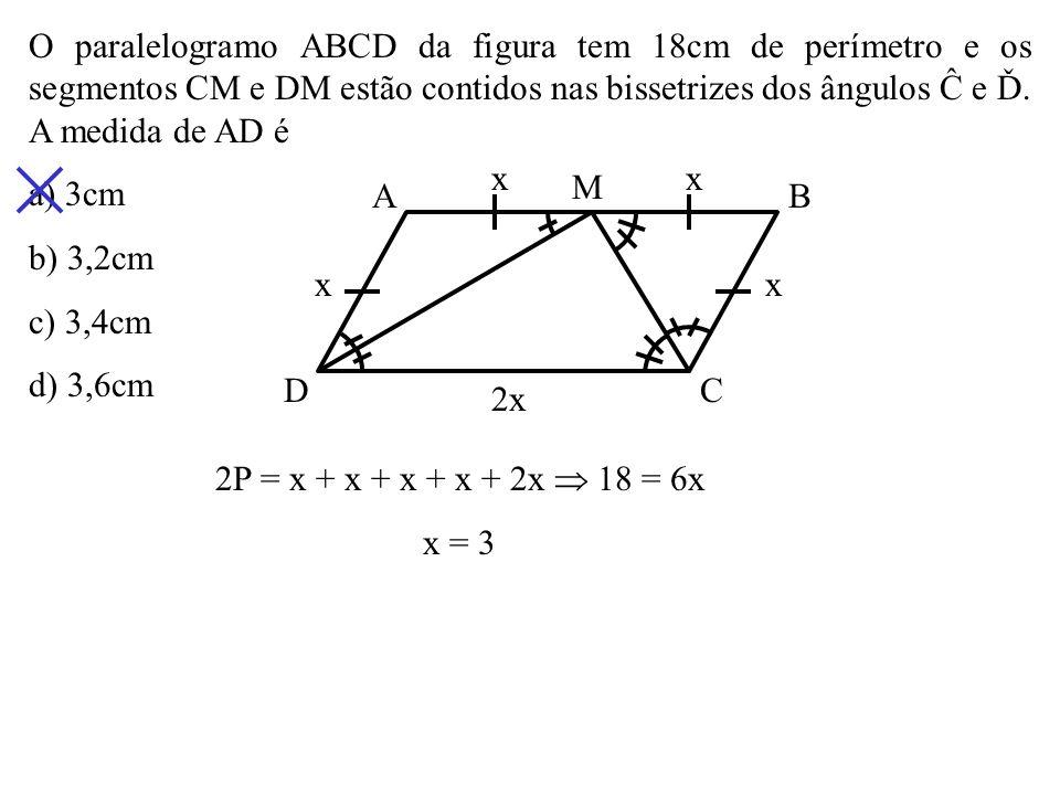 O paralelogramo ABCD da figura tem 18cm de perímetro e os segmentos CM e DM estão contidos nas bissetrizes dos ângulos Ĉ e Ď. A medida de AD é