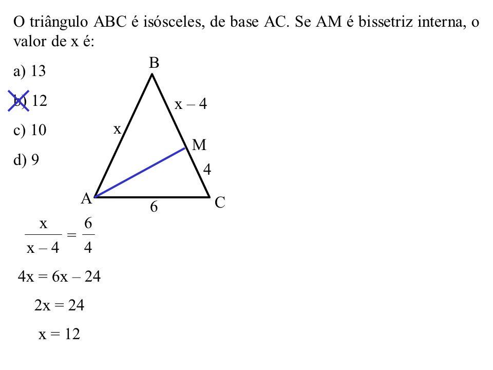 O triângulo ABC é isósceles, de base AC