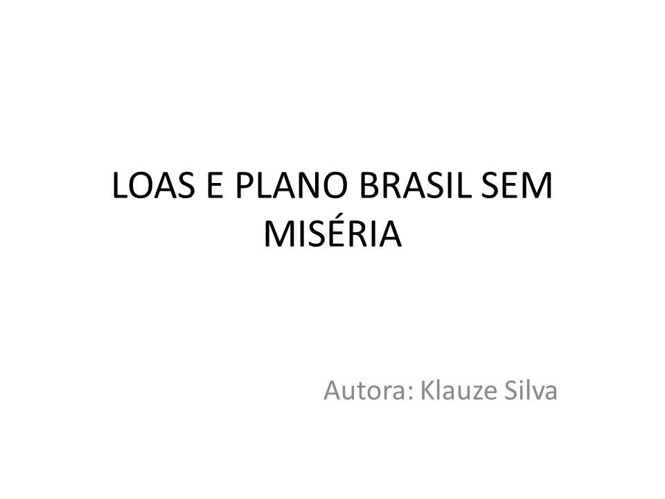 LOAS E PLANO BRASIL SEM MISÉRIA
