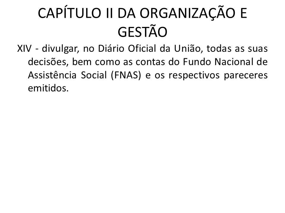 CAPÍTULO II DA ORGANIZAÇÃO E GESTÃO