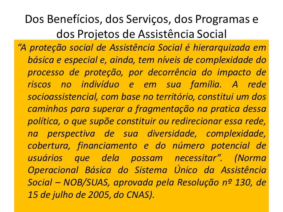 Dos Benefícios, dos Serviços, dos Programas e dos Projetos de Assistência Social