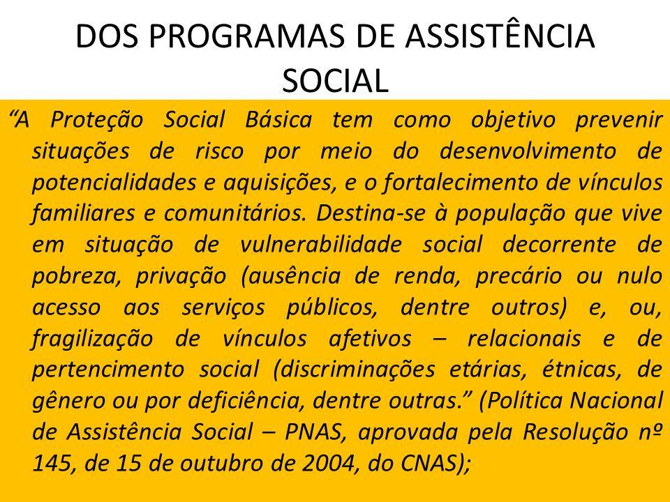 DOS PROGRAMAS DE ASSISTÊNCIA SOCIAL