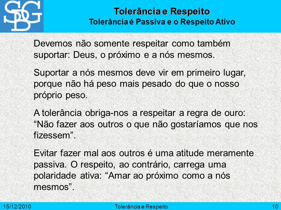 Tolerância é Passiva e o Respeito Ativo