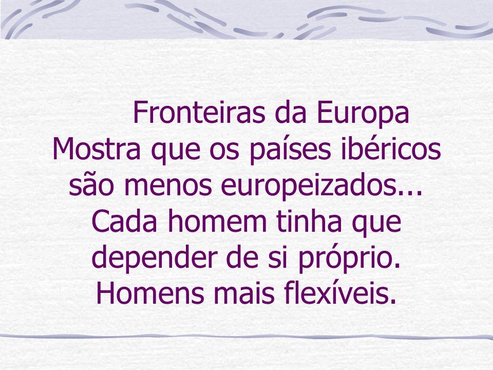 Fronteiras da Europa Mostra que os países ibéricos são menos europeizados...