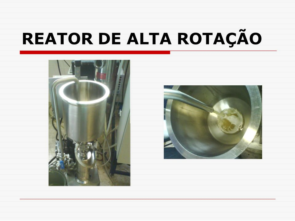 REATOR DE ALTA ROTAÇÃO