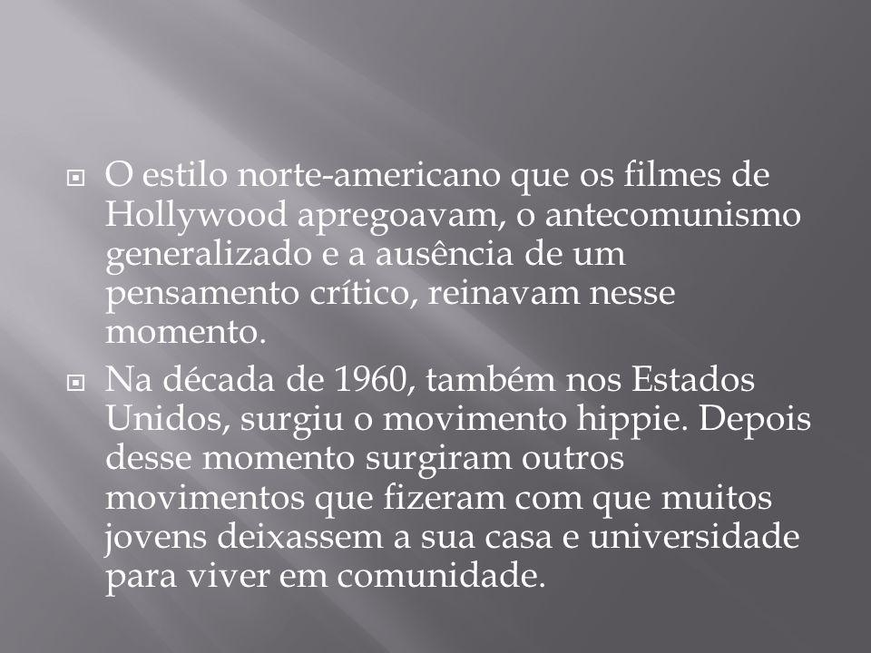 O estilo norte-americano que os filmes de Hollywood apregoavam, o antecomunismo generalizado e a ausência de um pensamento crítico, reinavam nesse momento.