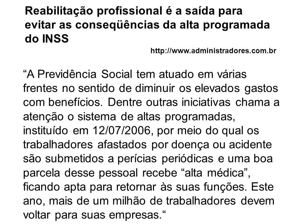 Reabilitação profissional é a saída para evitar as conseqüências da alta programada do INSS