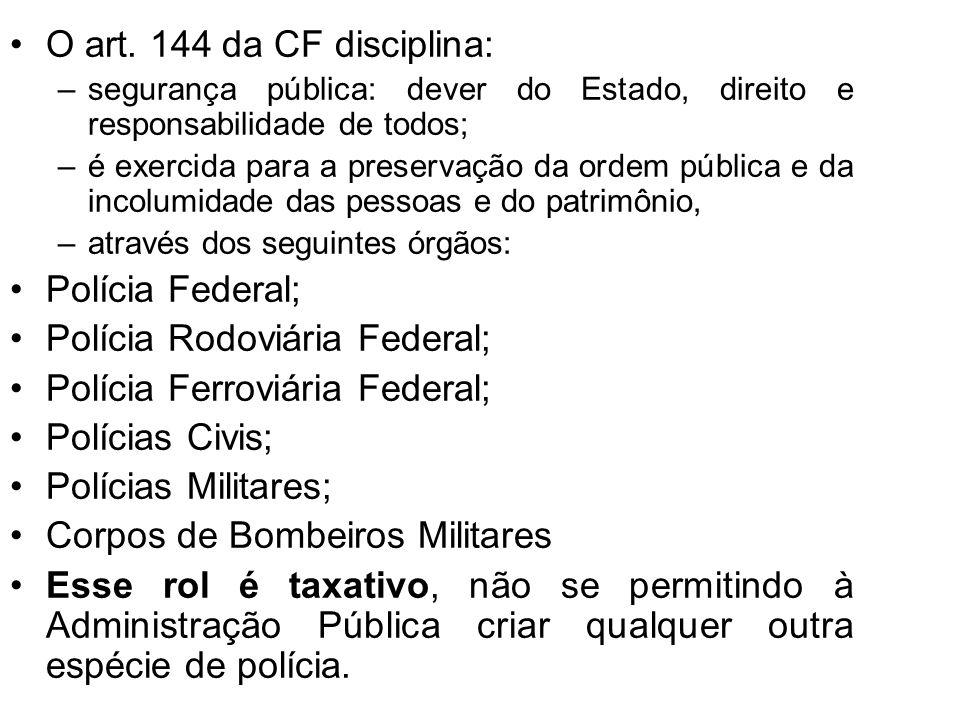 Polícia Rodoviária Federal; Polícia Ferroviária Federal;