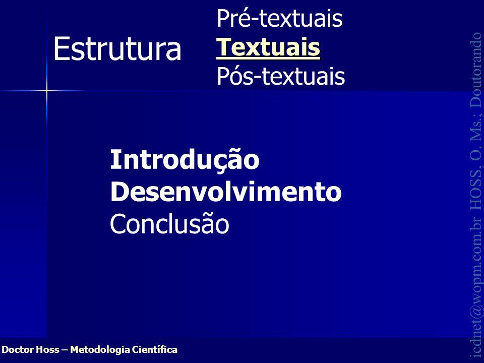 Estrutura Introdução Desenvolvimento Conclusão Pré-textuais Textuais