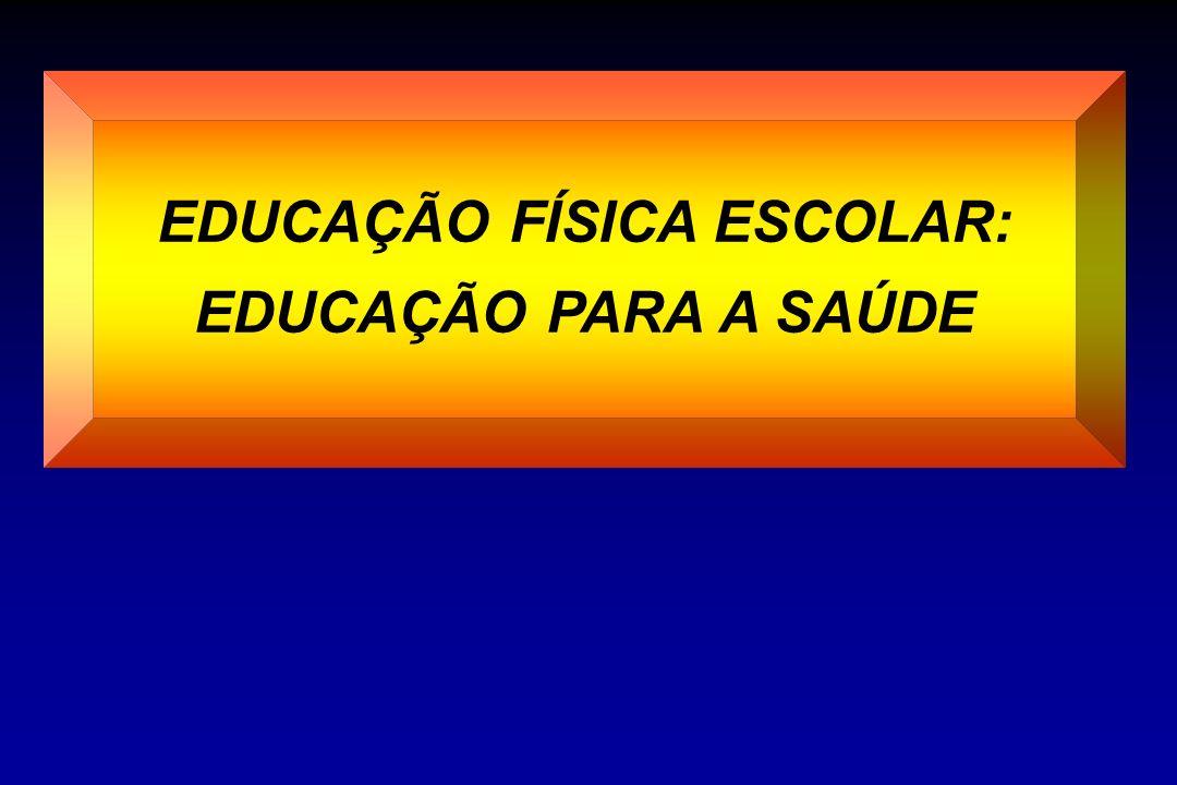 EDUCAÇÃO FÍSICA ESCOLAR: