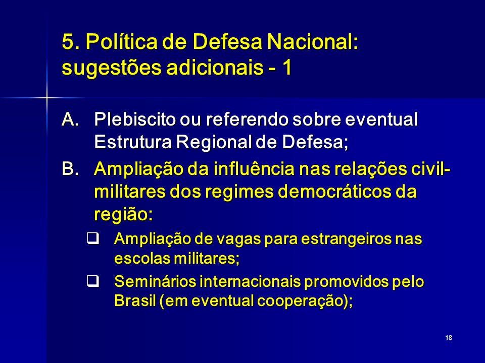5. Política de Defesa Nacional: sugestões adicionais - 1