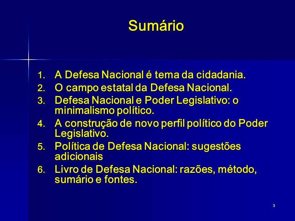 Sumário A Defesa Nacional é tema da cidadania.