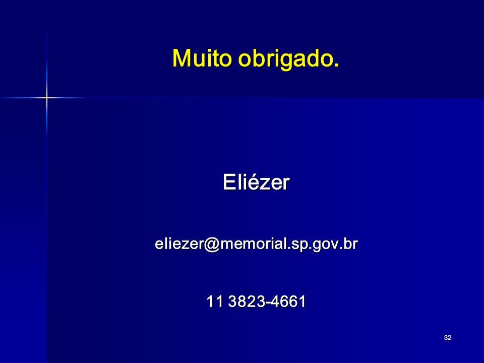 Muito obrigado. Eliézer eliezer@memorial.sp.gov.br 11 3823-4661