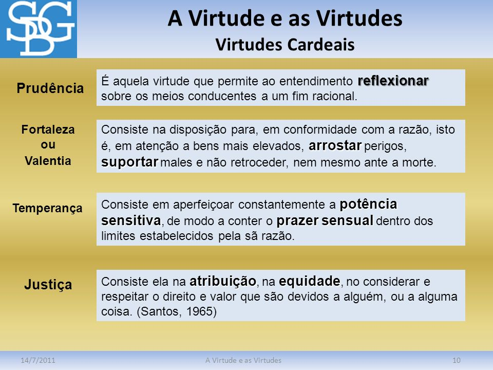 A Virtude e as Virtudes Virtudes Cardeais