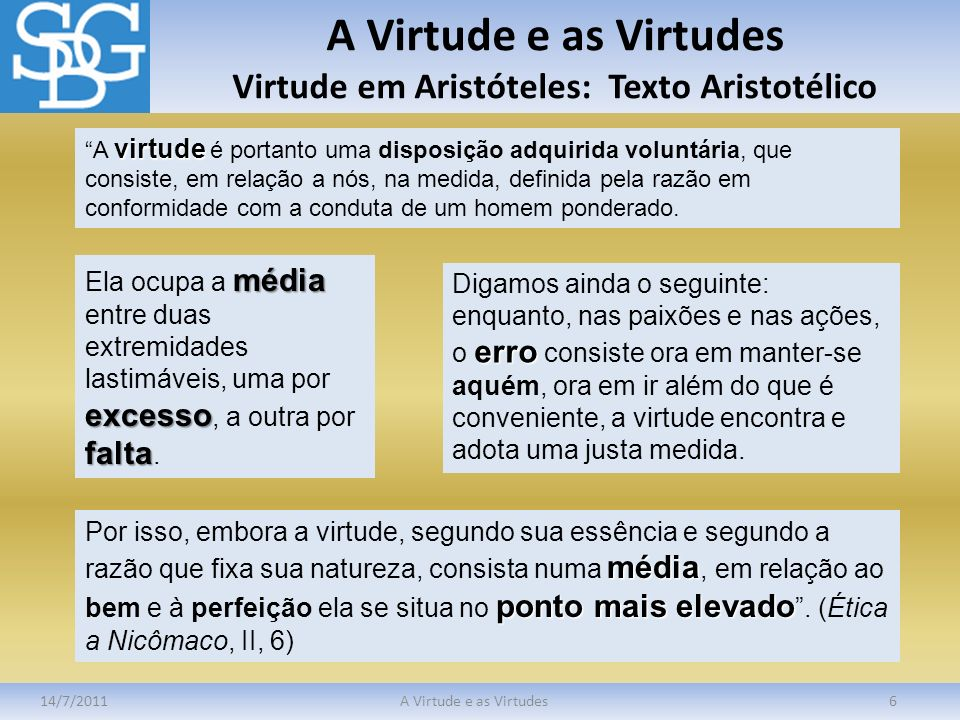 A Virtude e as Virtudes Virtude em Aristóteles: Texto Aristotélico