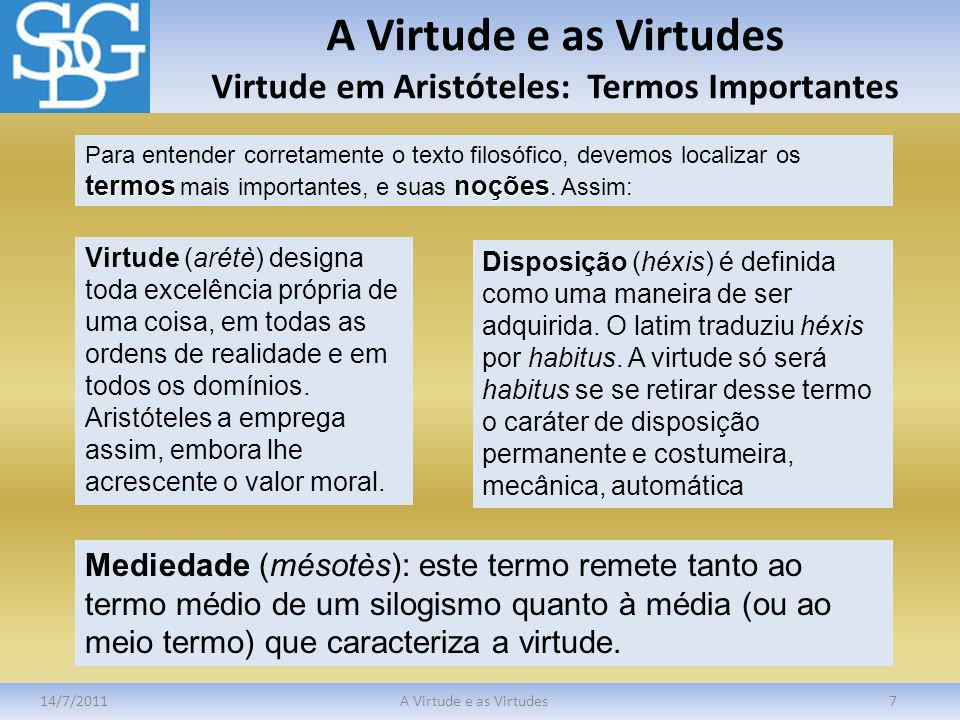 A Virtude e as Virtudes Virtude em Aristóteles: Termos Importantes