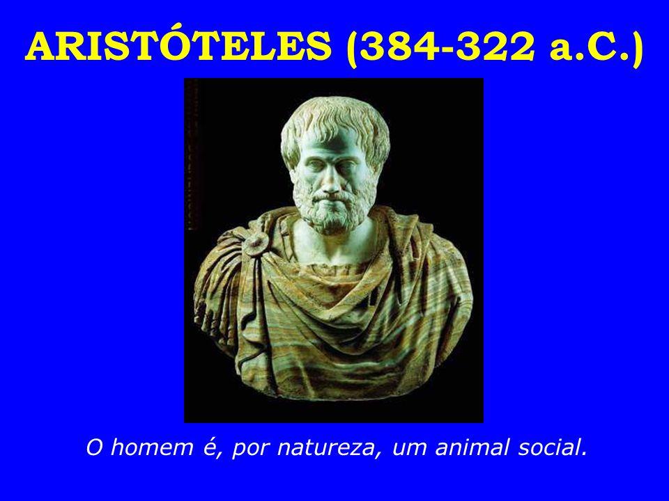 O homem é, por natureza, um animal social.