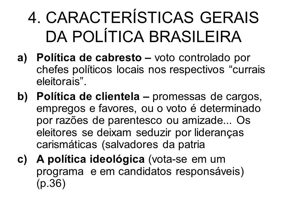 4. CARACTERÍSTICAS GERAIS DA POLÍTICA BRASILEIRA