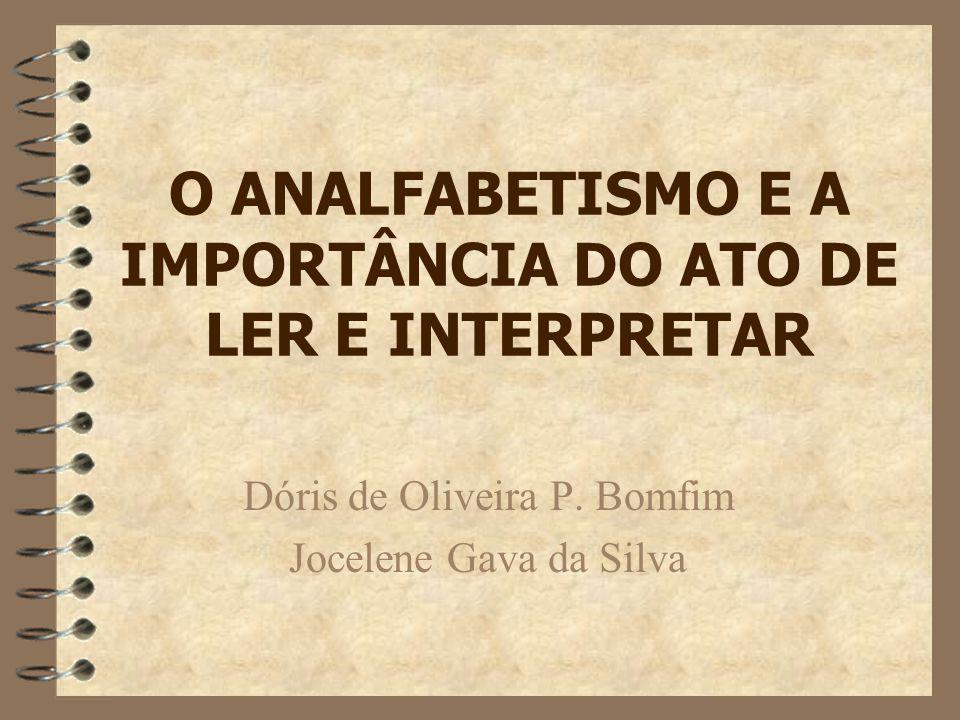 O ANALFABETISMO E A IMPORTÂNCIA DO ATO DE LER E INTERPRETAR