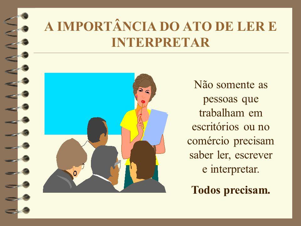 A IMPORTÂNCIA DO ATO DE LER E INTERPRETAR