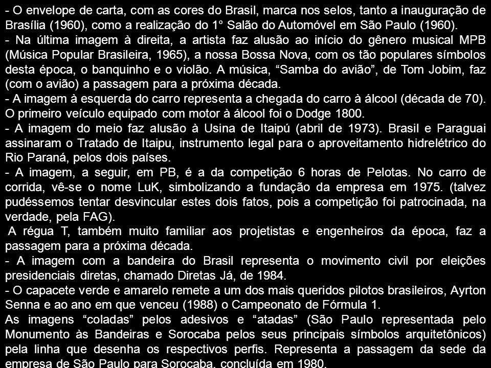- O envelope de carta, com as cores do Brasil, marca nos selos, tanto a inauguração de Brasília (1960), como a realização do 1° Salão do Automóvel em São Paulo (1960).