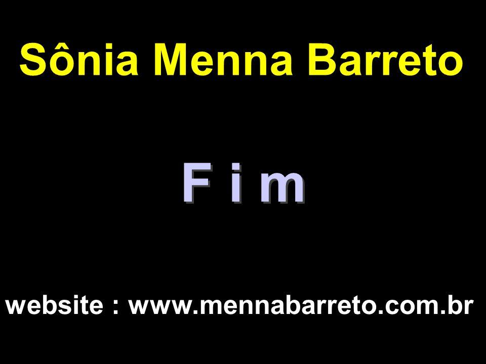 Sônia Menna Barreto F i m website : www.mennabarreto.com.br 20