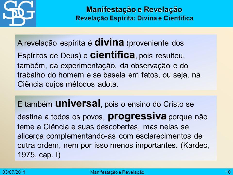 Manifestação e Revelação Revelação Espírita: Divina e Científica