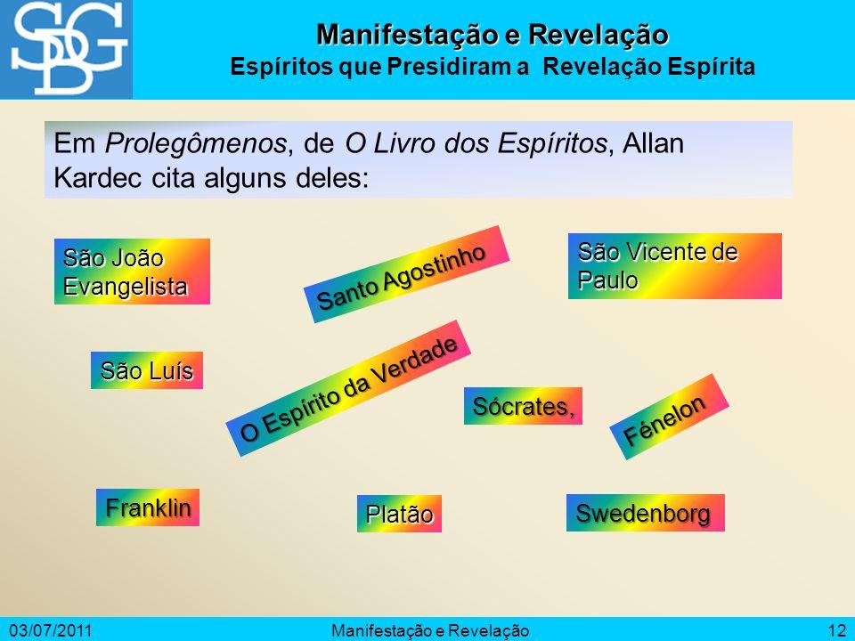 Manifestação e Revelação Espíritos que Presidiram a Revelação Espírita