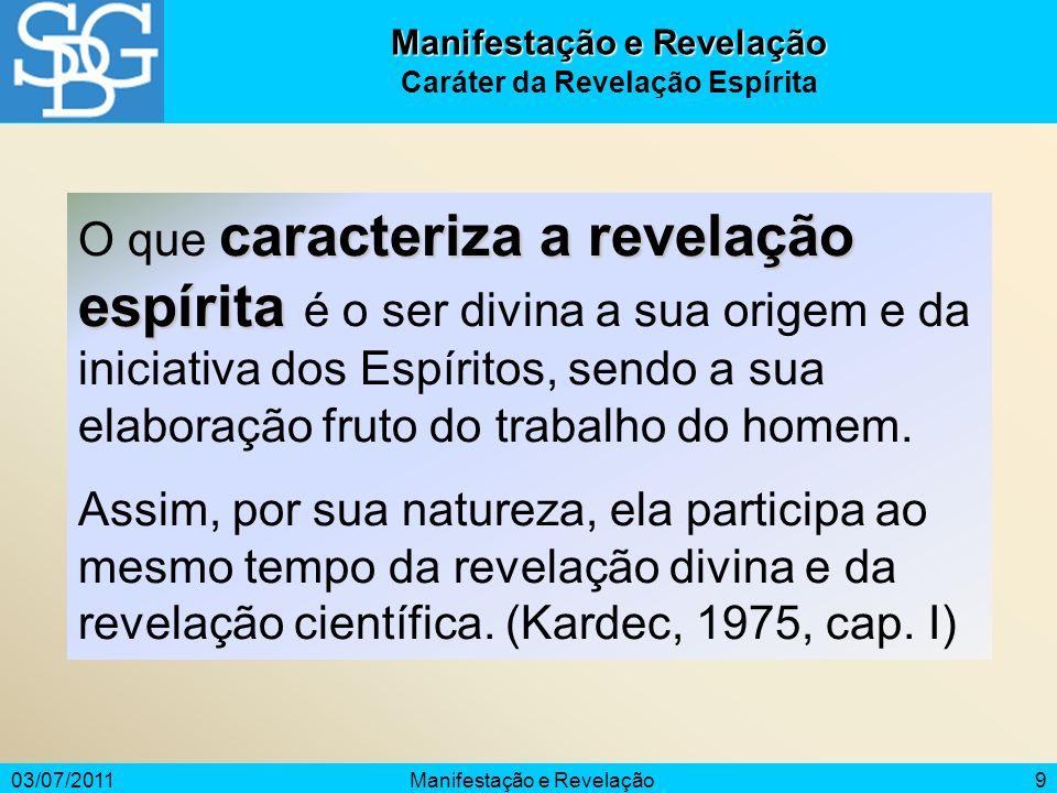 Manifestação e Revelação Caráter da Revelação Espírita