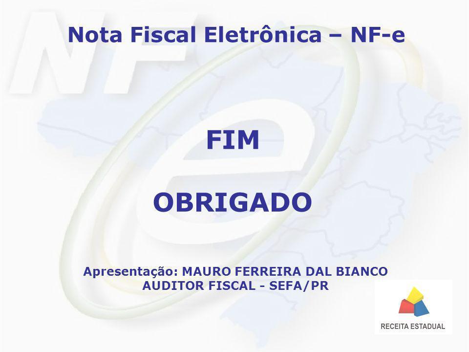 FIM OBRIGADO Nota Fiscal Eletrônica – NF-e