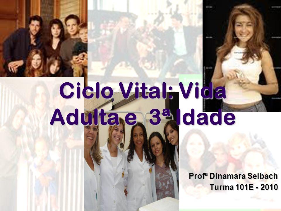 Ciclo Vital: Vida Adulta e 3ª Idade