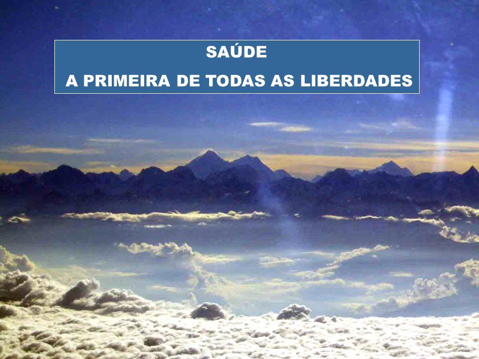 A PRIMEIRA DE TODAS AS LIBERDADES