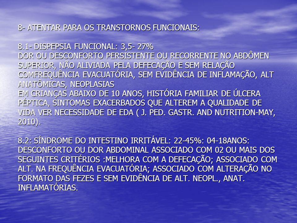 8- ATENTAR PARA OS TRANSTORNOS FUNCIONAIS: 8