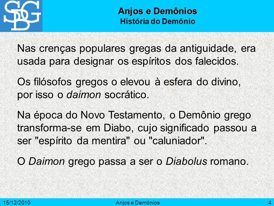 O Daimon grego passa a ser o Diabolus romano.