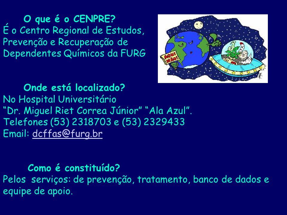 O que é o CENPRE É o Centro Regional de Estudos, Prevenção e Recuperação de. Dependentes Químicos da FURG.