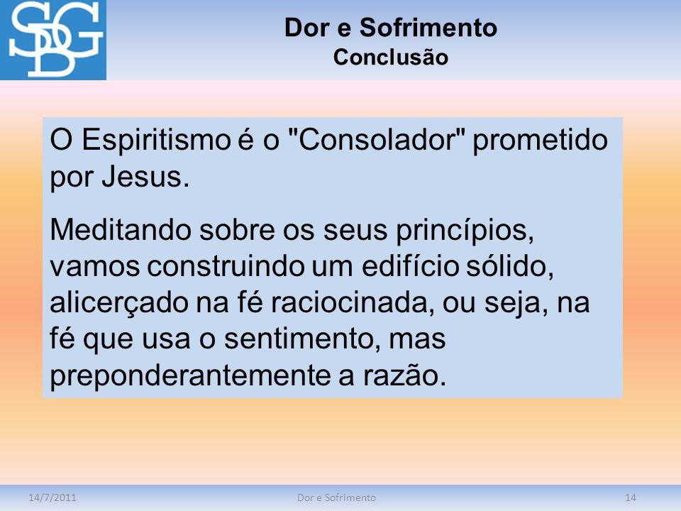 O Espiritismo é o Consolador prometido por Jesus.