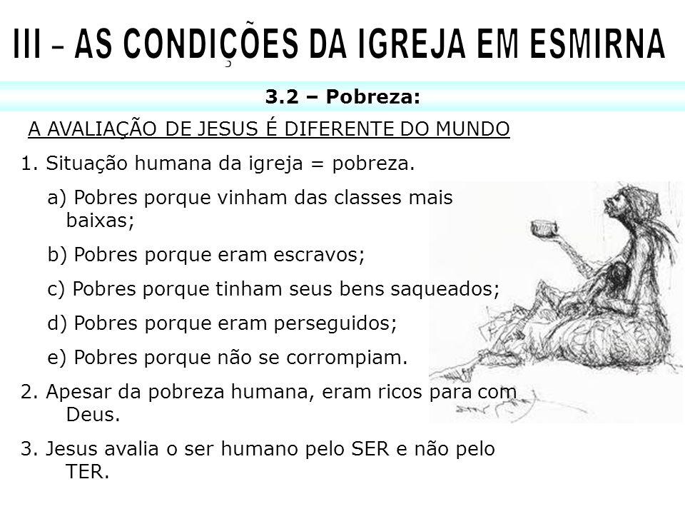 III – AS CONDIÇÕES DA IGREJA EM ESMIRNA