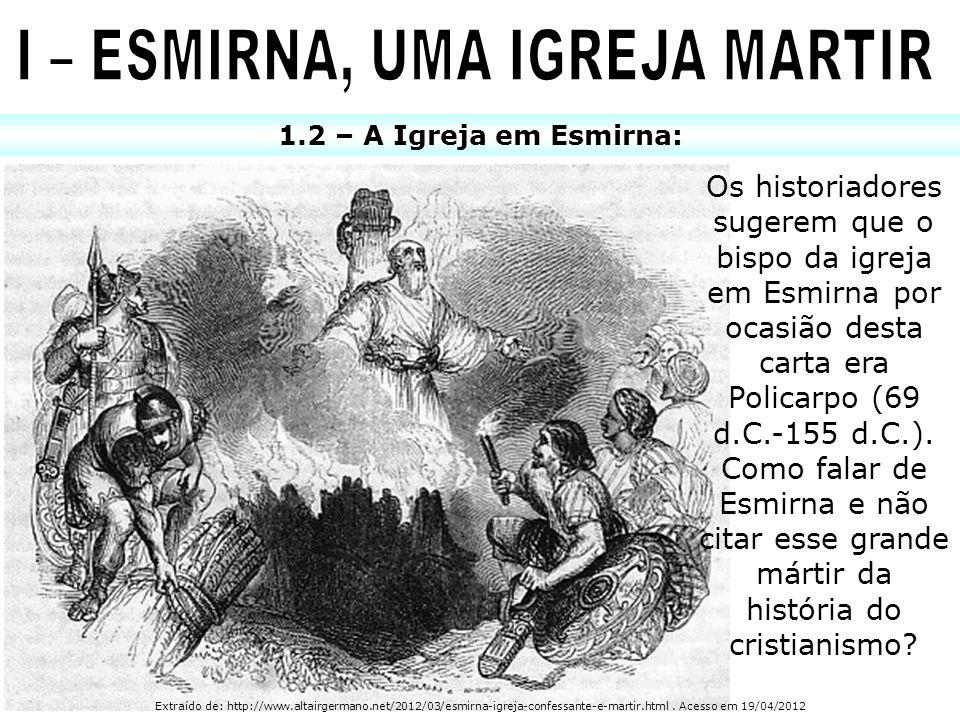 I – ESMIRNA, UMA IGREJA MARTIR