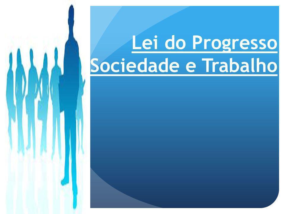 Lei do Progresso Sociedade e Trabalho