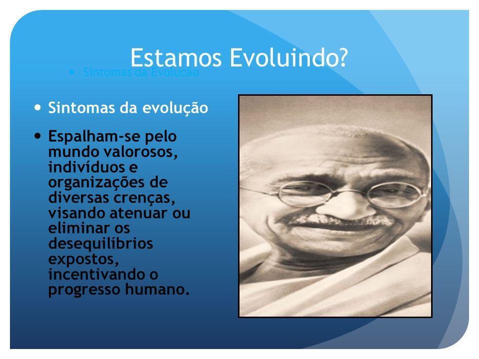 Estamos Evoluindo Sintomas da evolução