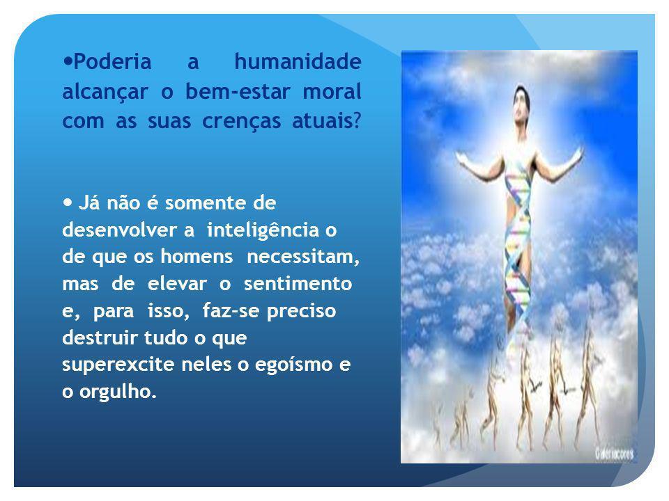 Poderia a humanidade alcançar o bem-estar moral com as suas crenças atuais