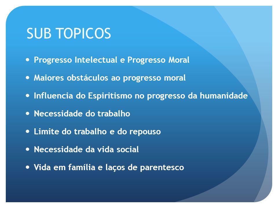SUB TOPICOS Progresso Intelectual e Progresso Moral