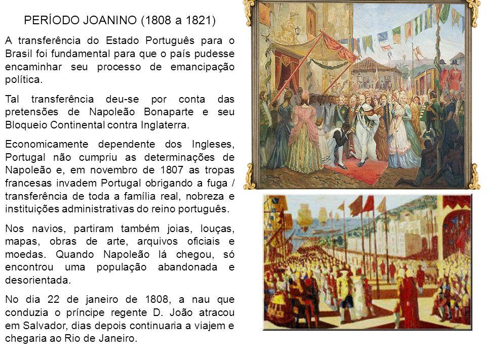 PERÍODO JOANINO (1808 a 1821)