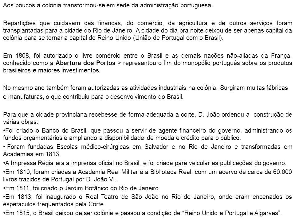 Aos poucos a colônia transformou-se em sede da administração portuguesa.